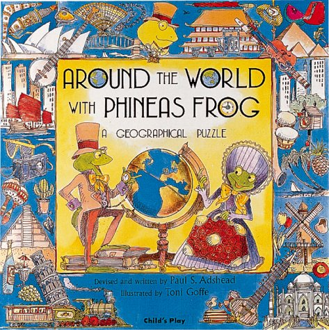 Around the World With Phineas Frog: A Geographical Puzzle (Child's Play library) by Childs Play Intl Ltd