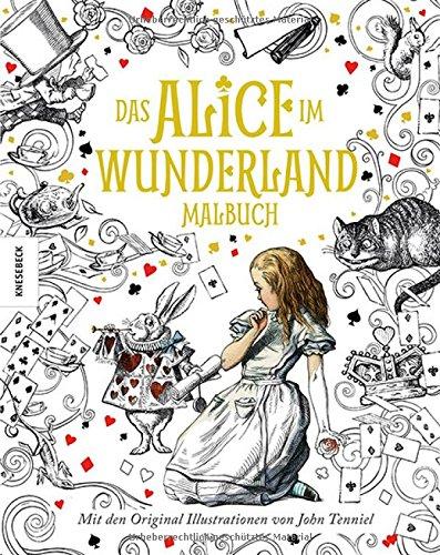 Das Alice im Wunderland Malbuch: Mit den Originalillustrationen von ...