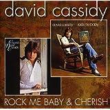 Rock Me Baby / Cherish /  David Cassidy