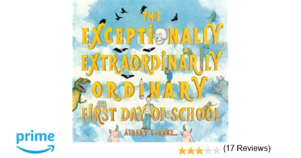 The Exceptionally, Extraordinarily Ordinary First Day of School ...