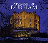 Front cover for the book Portrait of Durham (Halsgrove Portrait) by Philip Nixon
