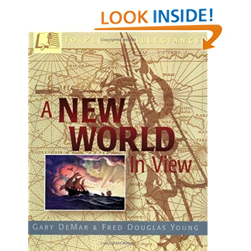 A New World in View (To Pledge Allegiance) Fred D. Young Gary DeMar and Jane M. Scott