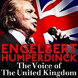 The Voice of the United Kingdom : Engelbert Humperdinck [Clean]