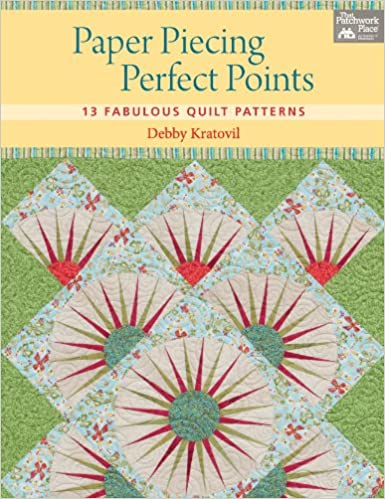 Paper Piecing Perfect Points 13 Fabulous Quilt Patterns Debby