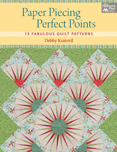 Paper Piecing Perfect Points: 13 Fabulous Quilt Patterns ()