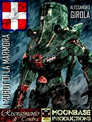 I Robot di La Marmora (I Robot di La Marmora - Saga Vol. 1) (Italian Edition)