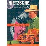 Nietzsche E O Demonio Do Meio-Dia