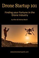 Drone Startup 101: Finding Your Fortune in The Drone Industry Paperback