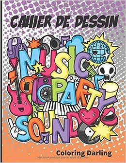Cahier De Dessin Music Party Creer Et Dessine Tes Instruments De Musique Editions Coloring Darling Ɯ¬ ɀšè²© Amazon