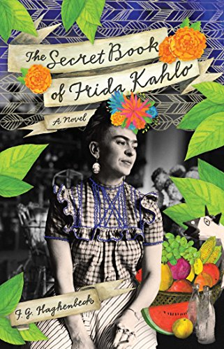 The Secret Book of Frida Kahlo: A (Frida Kahlo Mexican Painter)