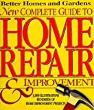 img - for Better Homes & Gardens - New Complete Guide to Home Repair & Improvement book / textbook / text book