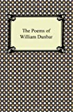 img - for The Poems of William Dunbar book / textbook / text book