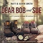 Dear Bob and Sue   Matt Smith,Karen Smith