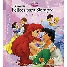 Disney y vivieron felices para simpre / Disney Happily Ever After (Un Tesoro de Cuentos / Storybook Collection) (Spanish Edition)