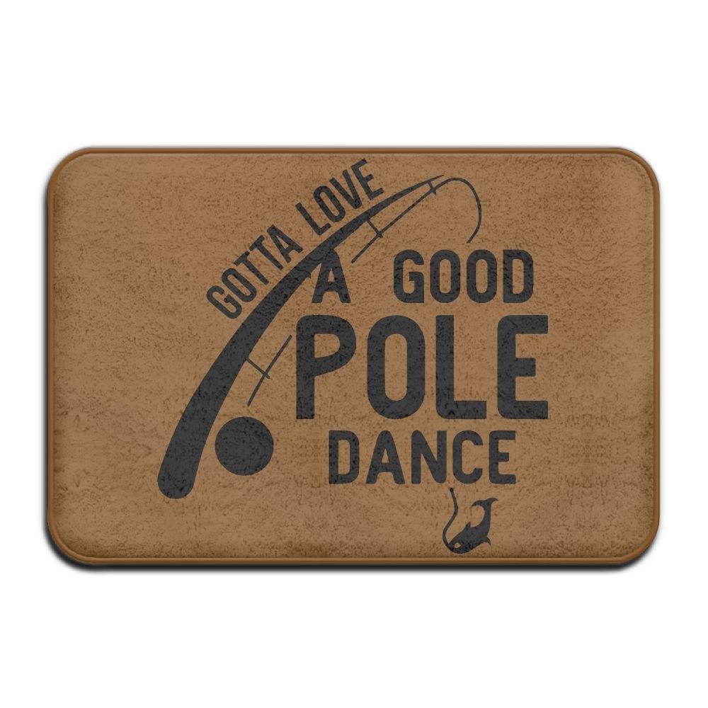 Inside & Outside Carpets Floor Door Mat Gotta Love Pole Dance Funny Fishing Design Pattern For Kitchen