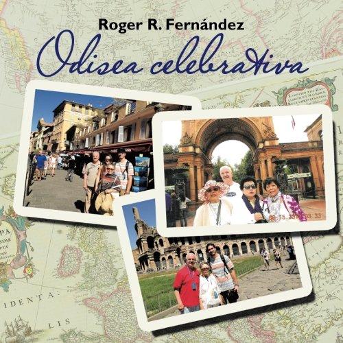 Odisea Celebrativa (Spanish Edition) [Roger R. Fernandez] (Tapa Blanda)