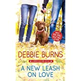 A New Leash on Love: A Small Town Romance Between a Single Father and a Woman Determined to Rescue His Heart Right Alongside
