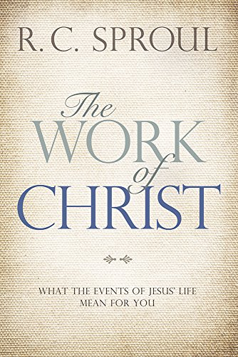 The Work of Christ: What the Events of Jesus' Life Mean for You