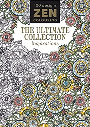 Zen Colouring The Ultimate Collection