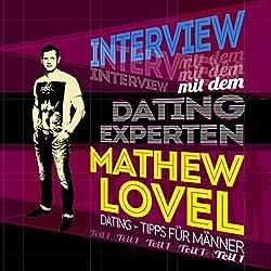 Dating-Tipps für Männer (Interview mit dem Dating-Experten Mathew Lovel 1)
