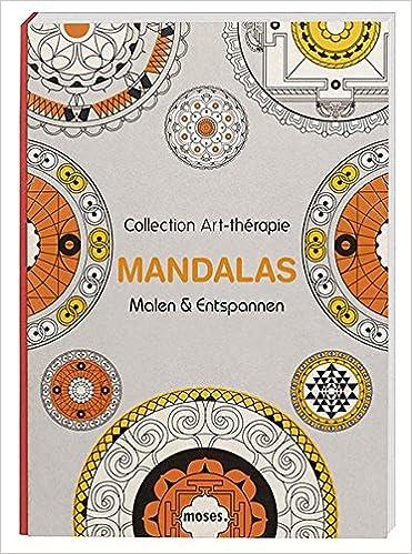 Collection Art-thérapie Malbuch für Erwachsene : Mandalas: Malen ...