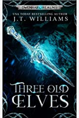 Three Old Elves (Lost Tales of the Realms Book 7) Kindle Edition