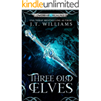 Three Old Elves (Lost Tales of the Realms Book 7)