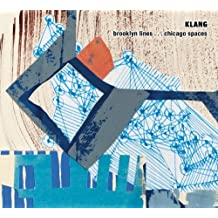Klang: Brooklyn Lines Chicago Spaces By James Falzone (2012-09-18)