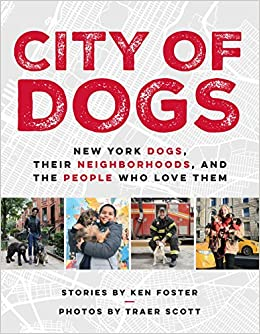 City Of Dogs: New York Dogs, Their Neighborhoods, And The People Who Love Them por Ken Foster epub