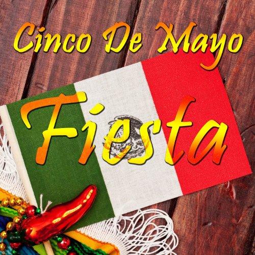 Cinco De Mayo Fiesta: Corridos, Conjunto, and Cumbia, The Best Mexican Party Songs by Michael Salgado, Pepe Tovar Y Los Chacales, Los Jilgueros Del Arroyo, and Conjunto Primavera - Mexican Fiesta Songs