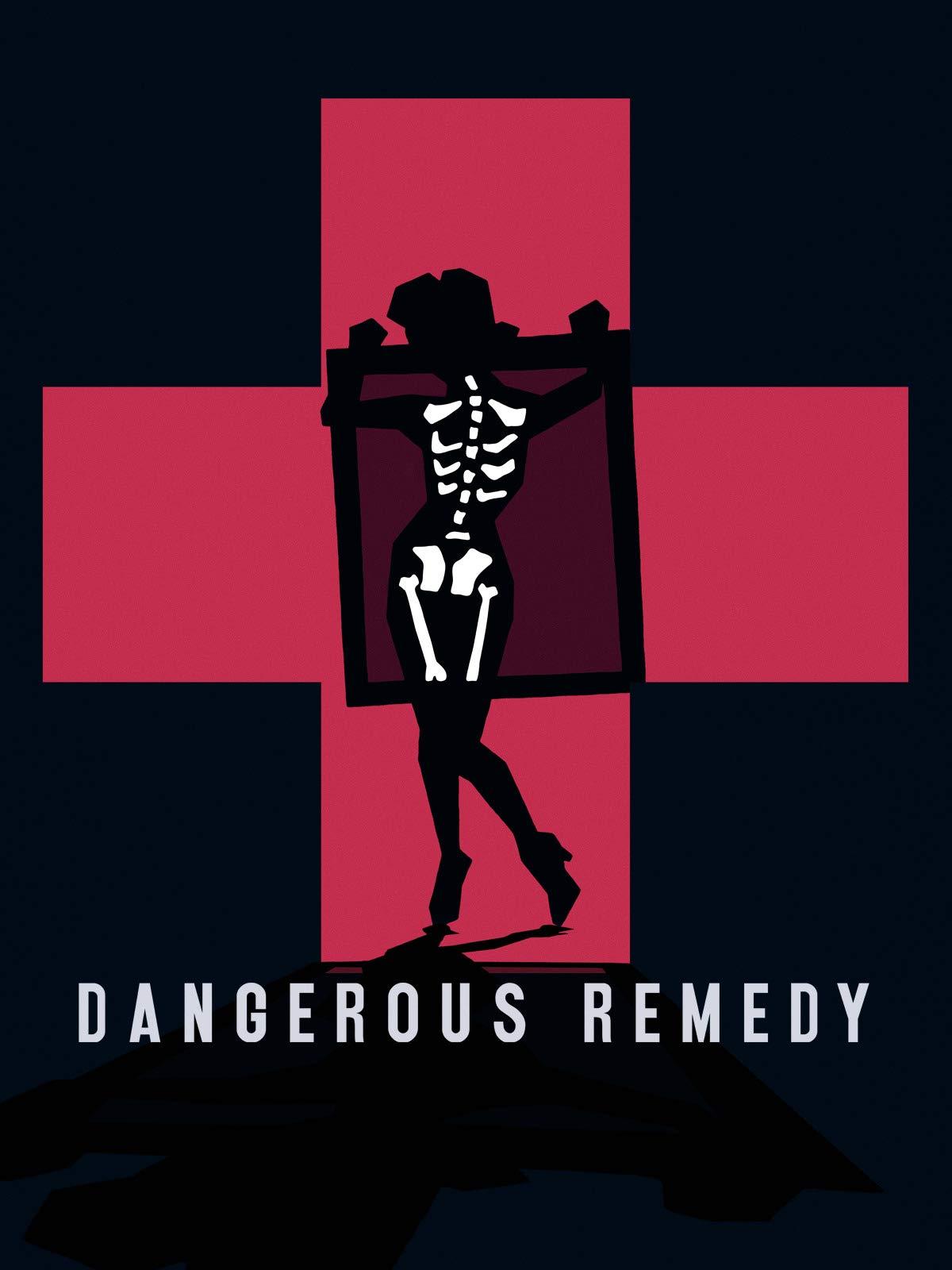 Dangerous Remedy