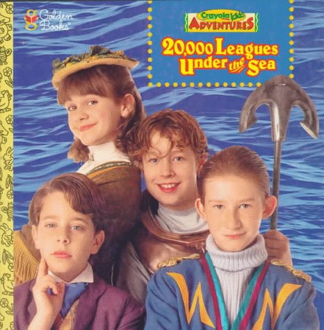20, 000 Leagues Under the Sea (Crayola Kids Adventures): Golden ...