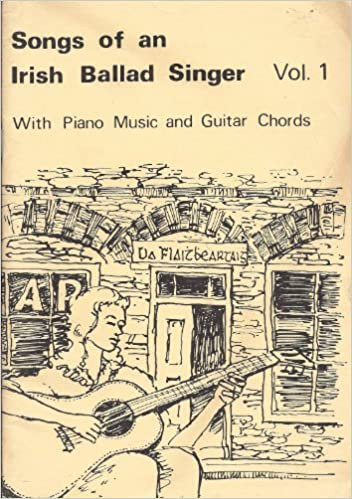 Songs Of An Irish Ballad Singer With Piano Music And Guitar Chords