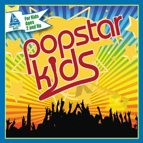 Popstar Kids: 15 Smash Hits Sung By Kids For Kids -