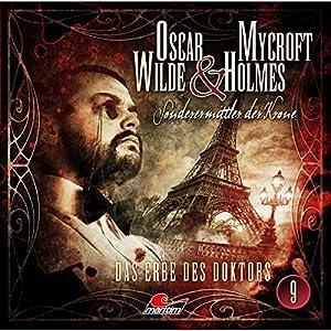 Das Erbe des Doktors (Oscar Wilde & Mycroft Holmes - Sonderermittler der Krone 9) Hörspiel