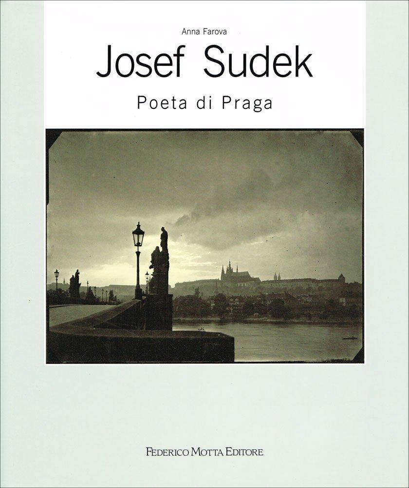 Joseph Sudek poeta di Praga. Ediz. illustrata Copertina rigida – 31 ago 1991 Anna Farova A. De Lorenzi 24 Ore Cultura 8871790154