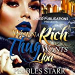 When a Rich Thug Wants You | Pebbles Starr