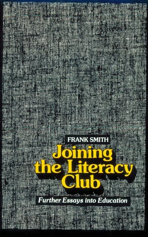 Joining the Literacy Club: Further Essays into Education