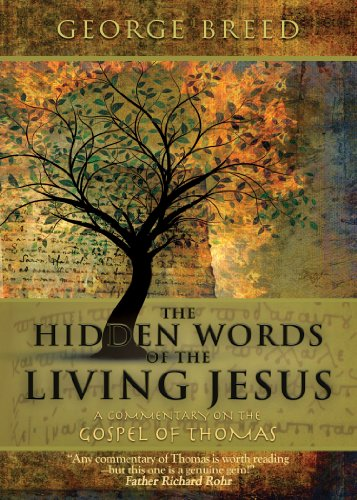 The Hidden Words of the Living Jesus: A Commentary on the Gospel of Thomas
