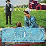 The Gift: The Prairie State Friends, Book 2 | Wanda E. Brunstetter
