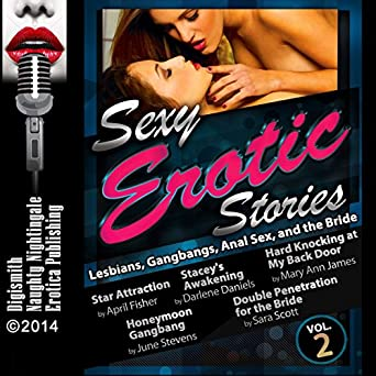 Sexy Erotic Stories: Lesbians, Gangbangs, Anal Sex, and the Bride