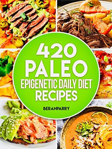 Paleo the paleo epigenetic recipe book 420 paleo meals 365 paleo paleo the paleo epigenetic recipe book 420 paleo meals 365 paleo recipes forumfinder Images