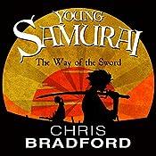 The Way of the Sword: Young Samurai, Book 2 | Chris Bradford