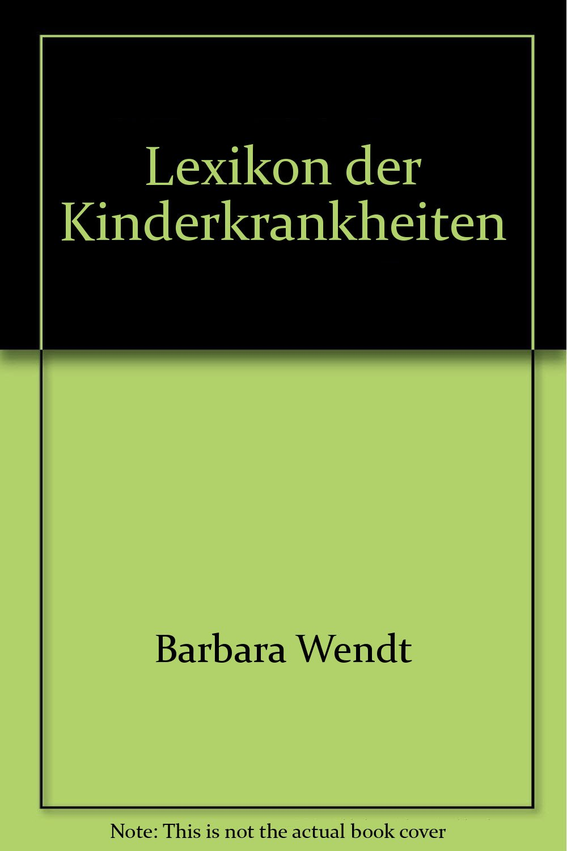 Lexikon der Kinderkrankheiten.