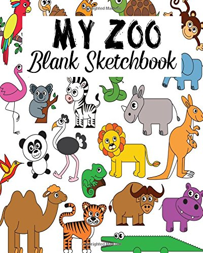 My Zoo Blank Sketchbook: Blank Sketchbook, Blank Paper For Drawing, Sketching And Doodling (Volume 4)