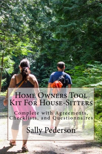 Home Owners Tool Kit For House-Sitters: Complete with Agreements, Checklists, and Questionnaires pdf