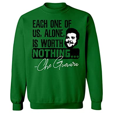 Che Guevara One Alone Worth Nothing Communist Quote - Sweatshirt