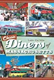 Classic Diners of Massachusetts (American Palate)