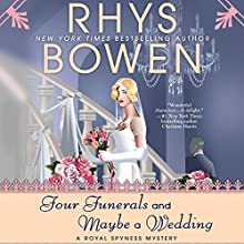 Four Funerals and Maybe a Wedding Audiobook by Rhys Bowen Narrated by Jasmine Blackborow
