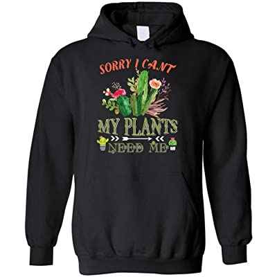Sorry I Cant My Plants Need Me Cactus Succulent Blend Hoodie: Clothing
